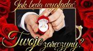Jak będą wyglądały Twoje zaręczyny?