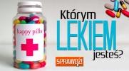 Gdybyś był lekiem, to którym?