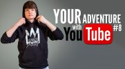 Your adventure with YouTube #8