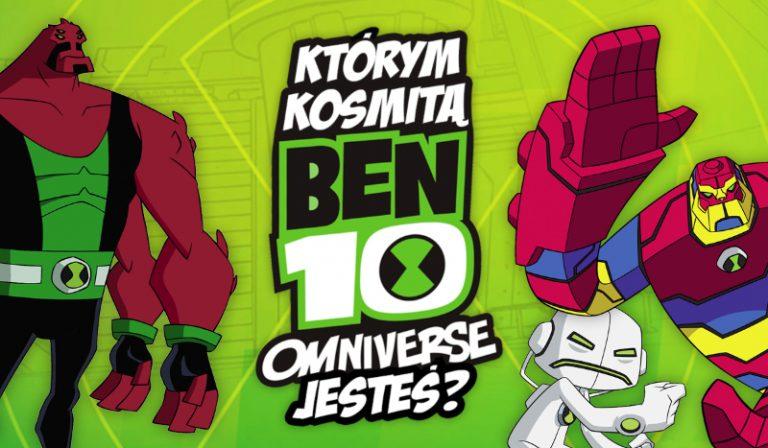 """Którym kosmitą z """"Ben 10 Omniverse"""" jesteś?"""