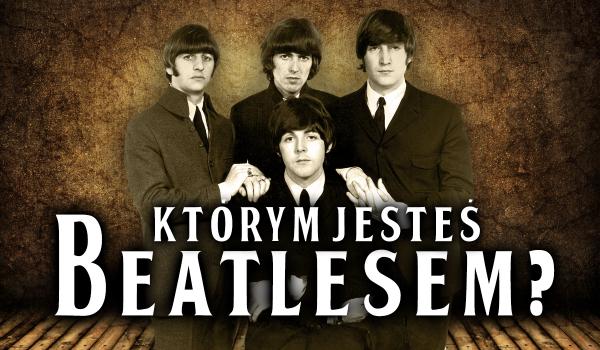 Którym Beatlesem jesteś?