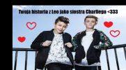 Twoja historia z Leo jako siostra Charliego #9 KONIEC