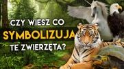Czy wiesz co symbolizują te zwierzęta?