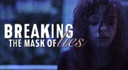 Breaking the mask of lies