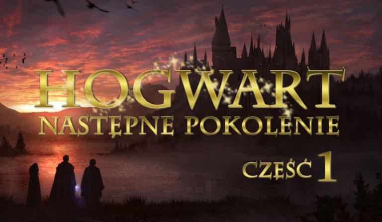 Hogwart następne pokolenie cz.1