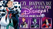 Czy rozpoznasz czarne charaktery Disneya? Wersja po angielsku!