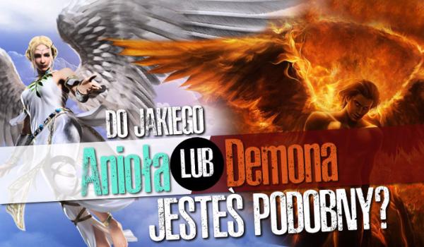 Do jakiego demona lub anioła jesteś podobny?