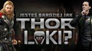 Jesteś bardziej jak Thor czy Loki?