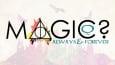 Magic? - always & forever #0