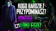 Przypominasz bardziej Jokera czy Lokiego?