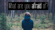 What are you afraid of #8