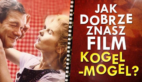 """Jak dobrze znasz film """"Kogel mogel""""?"""