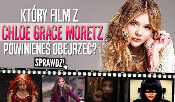 Który film z Chloe Grace Moretz powinieneś obejrzeć?