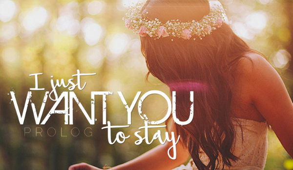 I just want you to stay #Prolog