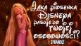 Jaka piosenka Disneya pasuje do Twojej osobowości?