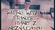 Writing witch a stranger – Pisanie z Nieznajomym #10