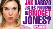 Jak bardzo podobna jesteś do Bridget Jones?