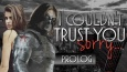I couldn't trust you, sorry... - Prolog