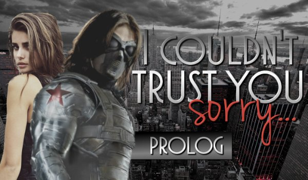 I couldn't trust you, sorry… – Prolog