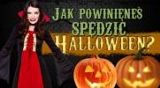 Jak powinieneś spędzić Halloween?