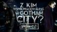 Z kim współpracowałbyś w Gotham City?