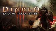 """Jaką postacią z """"Diablo III"""" jesteś?"""