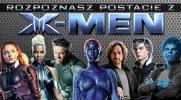 Czy rozpoznasz postacie z X-men?