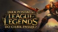 "Jaka postać z ""League of Legends"" do Ciebie pasuje?"