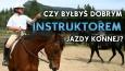 Czy byłbyś dobrym instruktorem jazdy konnej?
