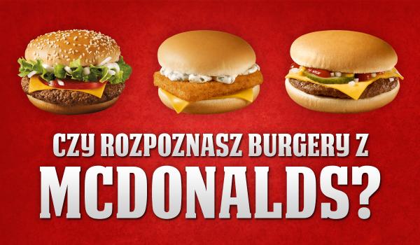 Czy rozpoznasz wszystkie burgery z McDonald's?