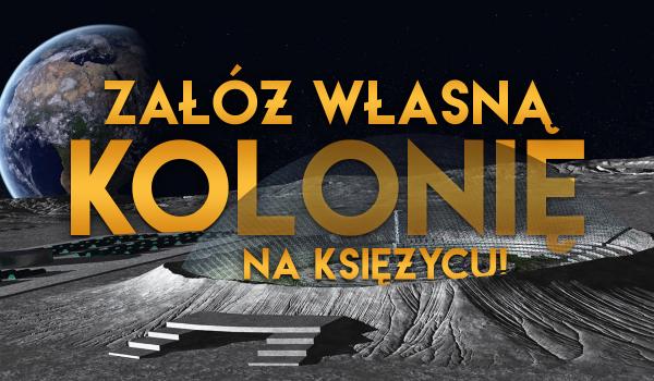 Załóż kolonię na Księżycu!