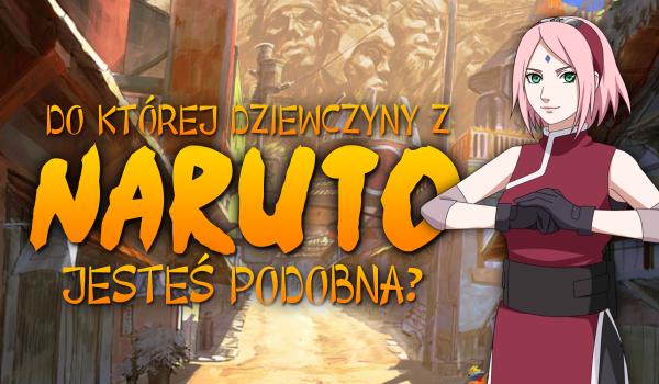 Do której dziewczyny z Naruto jesteś podobna?