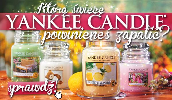 Którą świecę Yankee Candle powinieneś zapalić?