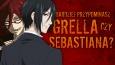 Kuroshitsuji - jesteś bardziej podobny do Grell'a czy Sebastiana?