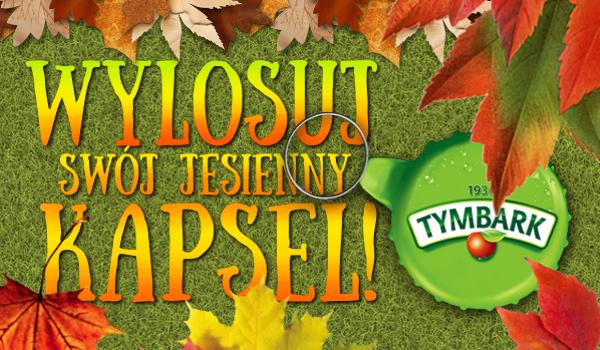Wylosuj swój jesienny kapsel!