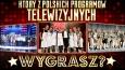 Który z polskich programów telewizyjnych wygrasz?