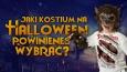 Jaki kostium na Halloween powinieneś wybrać? - Wersja męska!