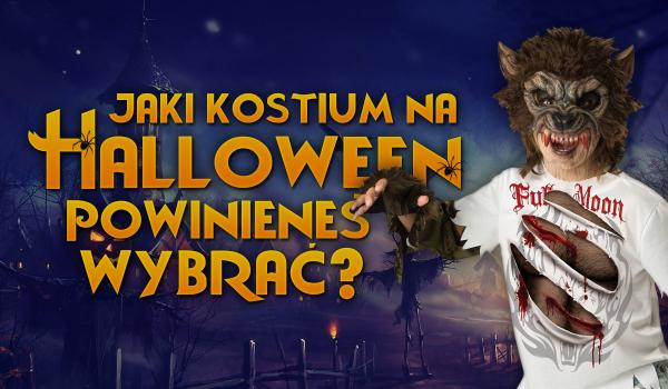 Jaki kostium na Halloween powinieneś wybrać? – Wersja męska!