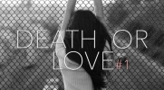 Death or love... #1