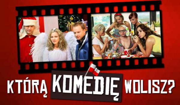Którą polską komedię wolisz?