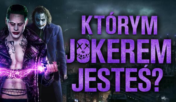 Którym Jokerem jesteś?