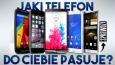 Jaki telefon do Ciebie pasuje?