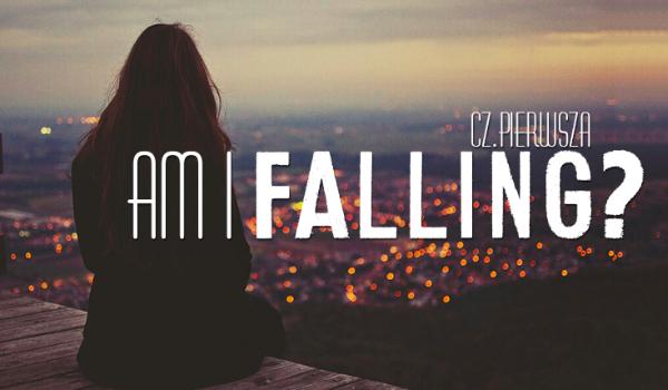 Am I Falling? #1