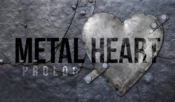 Metal Heart #Prolog