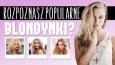 Czy uda Ci się rozpoznać wszystkie sławne blondynki?