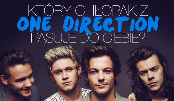 Który z chłopków z One Direction pasuje do Ciebie najbardziej?
