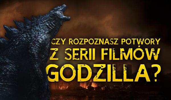 """Czy rozpoznasz nazwy potworów z serii filmów """"Godzilla""""?"""