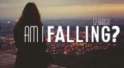 Am I Falling? #2