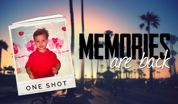 Memories Are Back – ONE SHOT