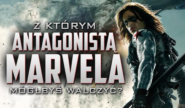 Z którym antagonistą Marvela mógłbyś walczyć?